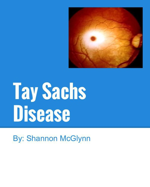 an analysis of the tay sachs disease Tay-sachs disease is a genetic condition common in ashkenazi jews and french-canadians the faulty (mutated) gene stops the cells of the nervous system from producing an enzyme vital to the health of the brain and spinal cord if a child inherits both copies of faulty (mutated) genes for tsd from.