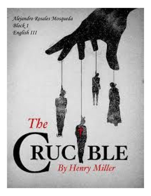 the confusion in the novel the crucible by arthur miller Related questions how does arthur miller use description about the setting to create a mood of isolation in the 1 educator answer discuss the setting and its importance to the crucible by.