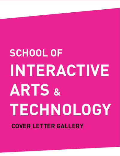 Cover Letter Gallery (SIAT - School of Interactive Arts ...