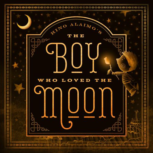 The Boy Who Loved the Moon by Rino Alaimo