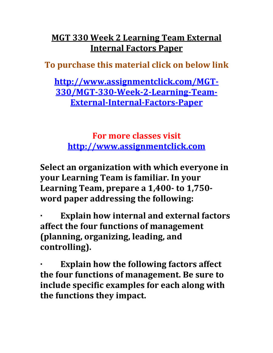 externalinternal factors paper Prepare a 1,400 - 1,600 word paper in which you explain how your selected factors impact the four functions of management within your assigned organization be sure to include specific examples of these impacts in your paper.