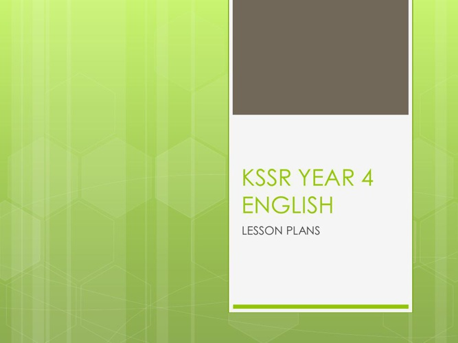 LESSON PLAN KSSR YEAR 4 ENGLISH-edit by Rozilah Borhan