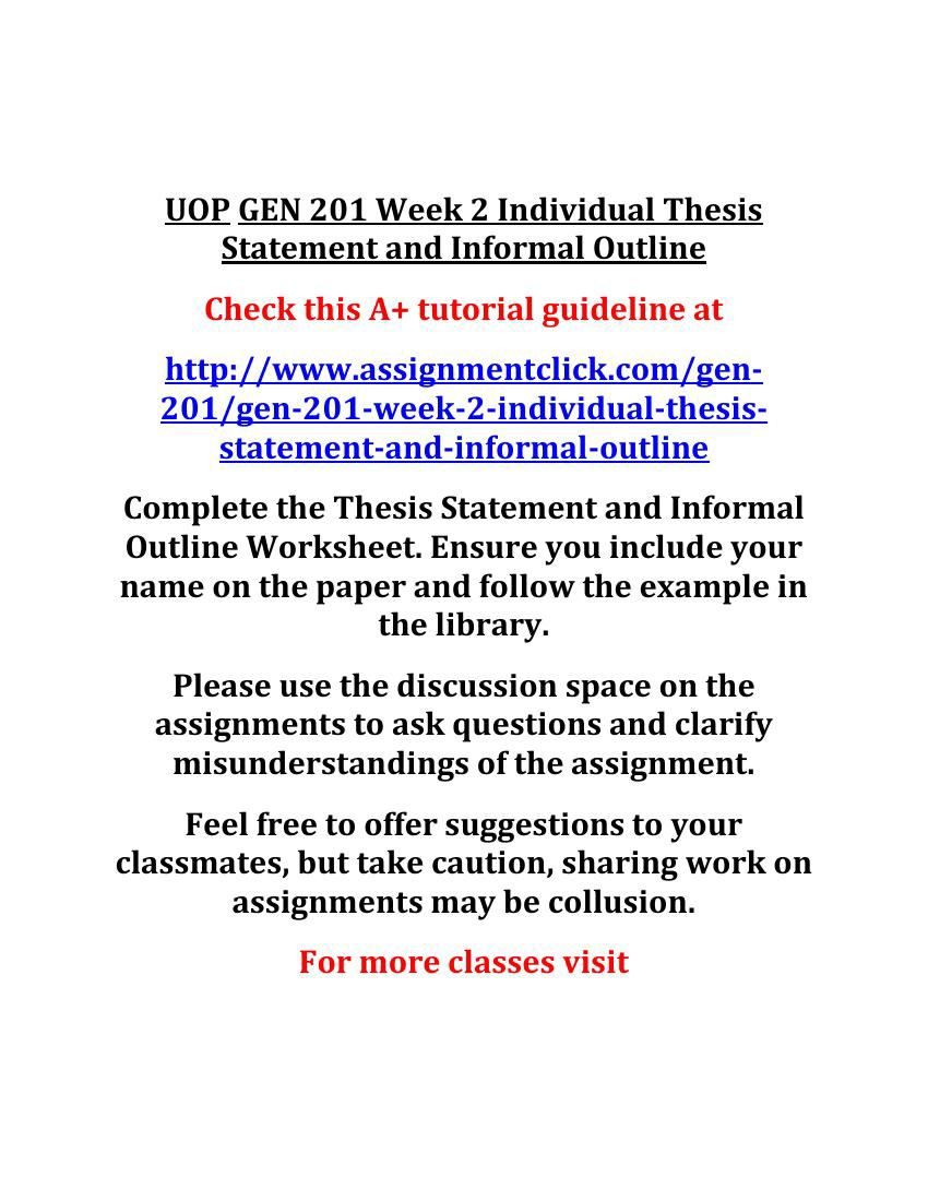 thesis statement and informal outline worksheet Academic research homework help question description thesis statement and informal outline worksheet in this course, you will write a 1,050- to 1,400-word continuing academic success essay, due in week 5this essay will help you will apply what you learned in this course and take responsibility for your success in your education and your career.