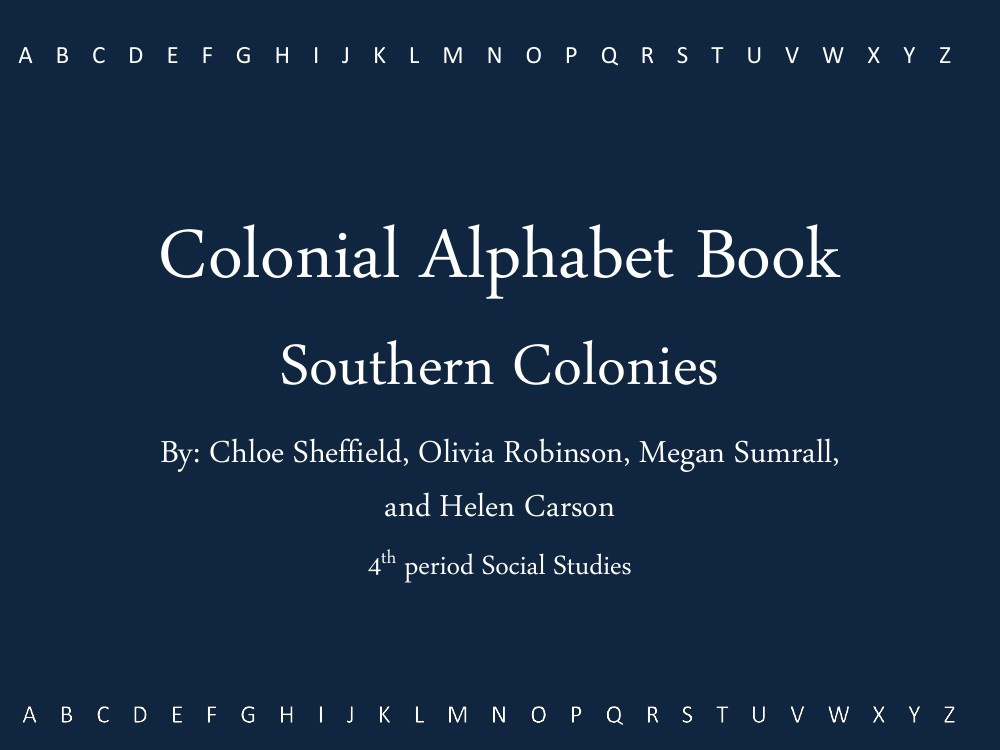 Southern colonies alphabet book chloe helen olivia megan by southern colonies alphabet book chloe helen olivia megan by megan flipsnack altavistaventures Gallery