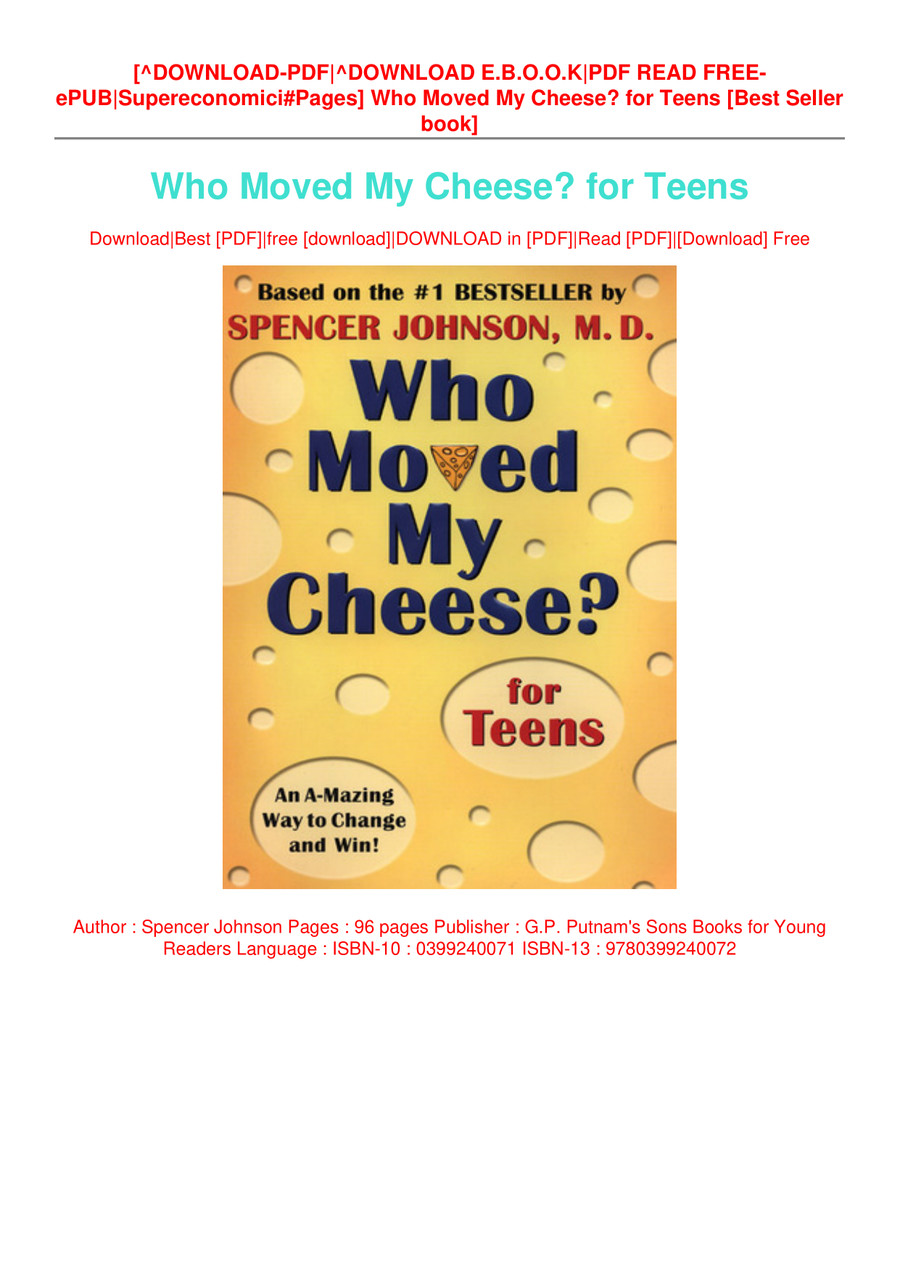 Download Who Moved My Cheese For Teens By Spencer Johnson By Mpulomo662 Flipsnack